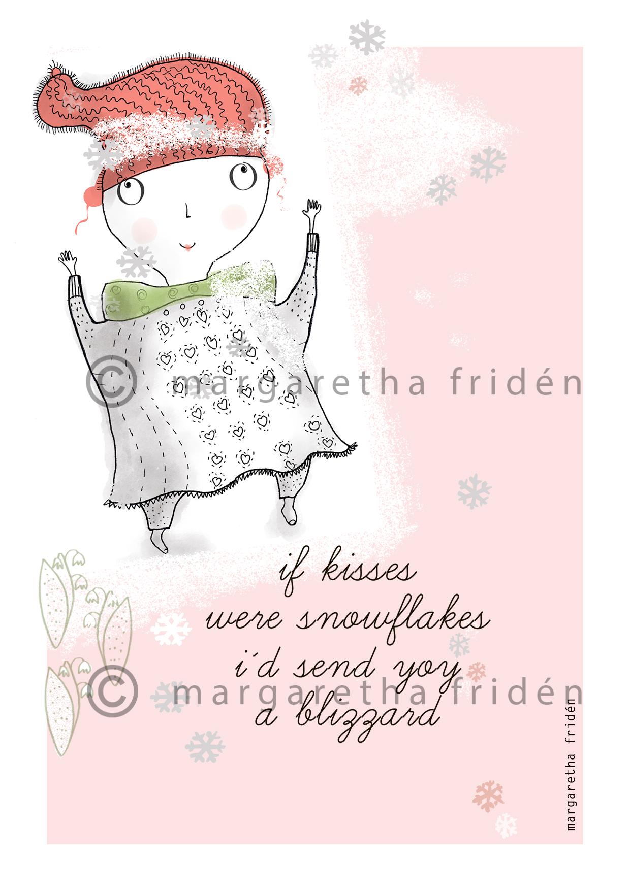 Julkort 6. If kisses were snowflakes i´d send you a blizzard- margaretafriden.se